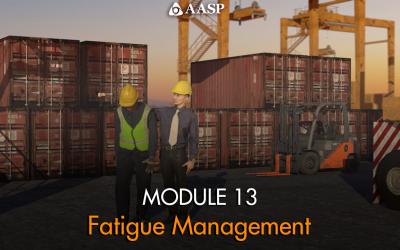 Module 13: Fatigue Management